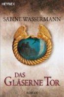 Sabine Wassermann: Das gläserne Tor