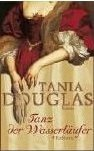 Tania Douglas: Tanz der Wasserläufer