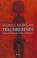 Marlo Morgan: Traumreisende