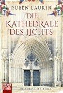 Ruben Laurin: Die Kathedrale des Lichts