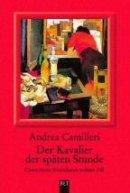 Andrea Camilleri: Der Kavalier der späten Stunde