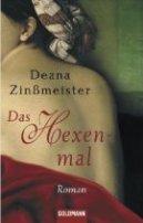 Deana Zinßmeister: Das Hexenmal