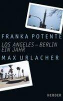 Franka Potente, Max Urlacher: Los Angeles - Berlin. Ein Jahr