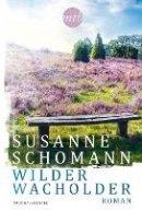 Susanne Schomann: Wilder Wacholder