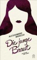 Alessandro Baricco: Die junge Braut