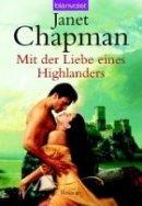 Janet Chapman: Mit der Liebe eines Highlanders