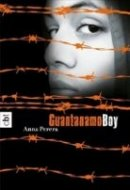 Anna Perera: Guantanamo Boy