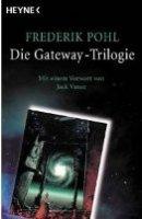 Frederik Pohl: Gateway / Jenseits des blauen Horizonts / Rückkehr nach Gateway