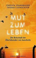 Christa Spannbauer, Thomas Gonschior: Mut zum Leben