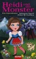 Peter H. Geißen: Heidi und die Monster: Ein Alpendrama