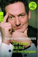 Eckart von Hirschhausen: Die Leber wächst mit ihren Aufgaben
