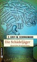 Meike Schwagmann, Christiane Gref: Die Schädeljäger