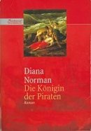 Diana Norman: Die Königin der Piraten