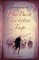 Marcus Sedgwick: Das Buch der toten Tage