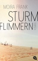 Moira Frank: Sturmflimmern