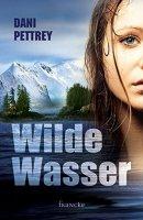 Dani Pettrey: Wilde Wasser