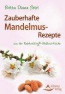 Britta Diana Petri: Zauberhafte Mandelmus-Rezepte