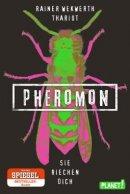Rainer Wekwerth, Thariot: Pheromon. Sie riechen dich