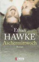 Ethan Hawke: Aschermittwoch