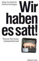 Iris Radisch (Hrsg.), Eberhard Rathgeb (Hrsg.): Wir haben es satt!