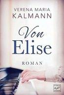 Verena Maria Kalmann: Von Elise