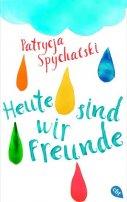 Patrycja Spychalski: Heute sind wir Freunde