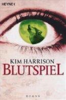 Kim Harrison: Blutspiel
