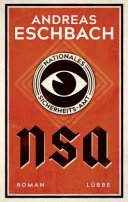 Andreas Eschbach: NSA - Nationales Sicherheits-Amt
