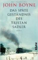 John Boyne: Das späte Geständnis des Tristan Sadler