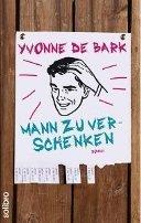 Yvonne de Bark: Mann zu verschenken