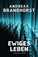 Andreas Brandhorst: Ewiges Leben