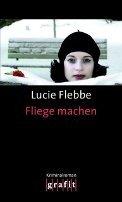 Lucie Flebbe (Klassen): Fliege machen