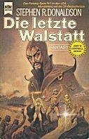 Stephen R. Donaldson: Die letzte Walstatt