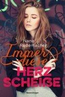 Nana Rademacher: Immer diese Herzscheiße
