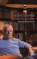 Ulrich Greiner: Das Leben und die Dinge