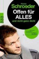 Florian Schroeder: Offen für alles und nicht ganz dicht