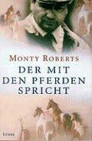 Monty Roberts: Der mit den Pferden spricht