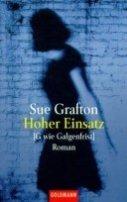 Sue Grafton: Hoher Einsatz [G wie Galgenfrist]