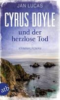 Jan Lucas: Cyrus Doyle und der herzlose Tod