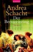 Andrea Schacht: Der Bernsteinring