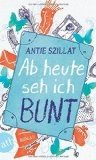 Antje Szillat: Ab heute seh ich bunt