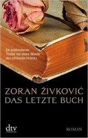 Zoran Zivkovic: Das letzte Buch