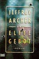 Jeffrey Archer: Das elfte Gebot