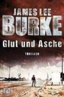 James Lee Burke: Glut und Asche
