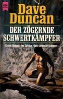 Dave Duncan: Der zögernde Schwertkämpfer