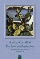 Andrea Camilleri: Das Spiel des Patriarchen