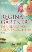 Regina Gärtner: Der Glanz von Südseemuscheln