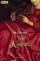 Iny Lorentz: Die Kastratin