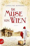 Caroline Bernard: Die Muse von Wien