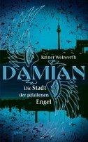 Rainer Wekwerth: Die Stadt der gefallenen Engel